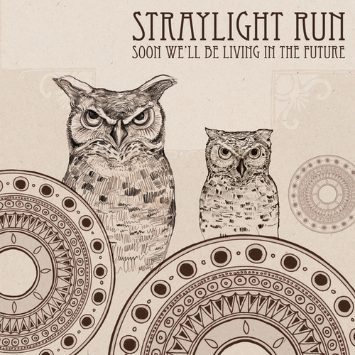 Soon We'll Be Living In The Future by Straylight Run