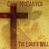 The Lord's Will by Cody McCarver