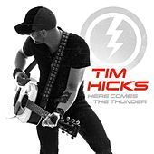 Here Comes the Thunder by Tim Hicks