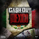 Mexico by Ca$h Out