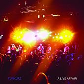 A Live Affair by Turkuaz