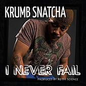 I Never Fail by Krumbsnatcha