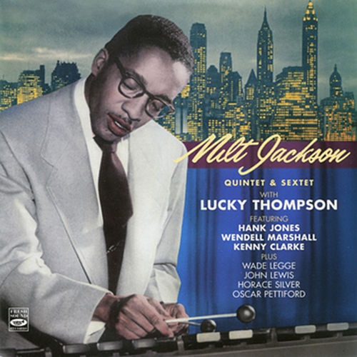 Milt Jackson Quintet & Sextet by Lucky Thompson