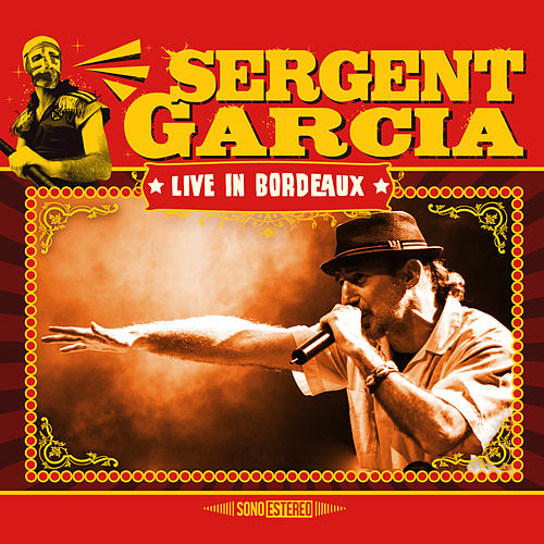 Live In Bordeaux by Sergent Garcia
