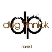 Naked by Dug Pinnick