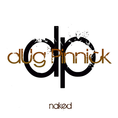 Naked by Dug Pinnick