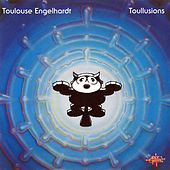 Toullusions by Toulouse Engelhardt