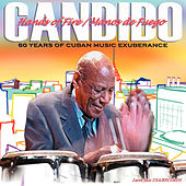 Hands Of Fire: 60 Years Of Cuban Music Exuberance by Candido