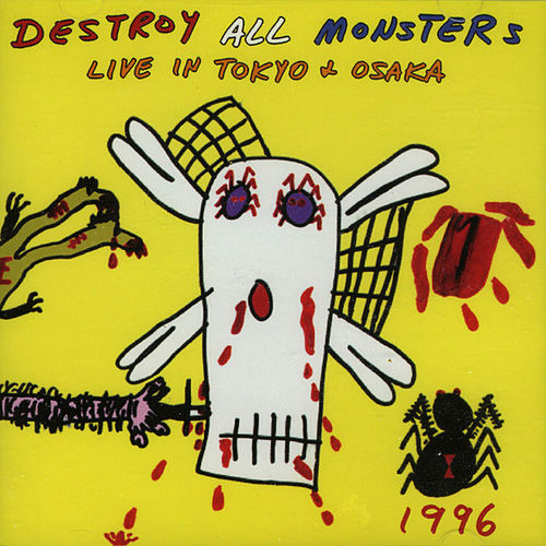 Live In Tokyo by Destroy All Monsters