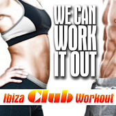 We Can Work It out, Ibiza Club Workout by Various Artists