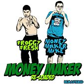 Money Maker (Reloaded) [Remastered] by Froggy Fresh