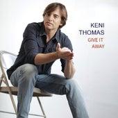 Give It Away by Keni Thomas