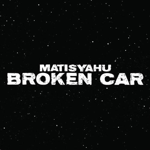 Broken Car by Matisyahu