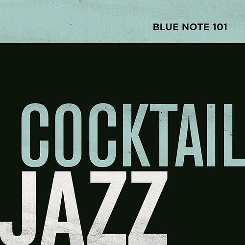 Blue Note 101: Cocktail Jazz by Various Artists