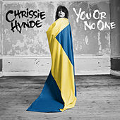 You Or No One by Chrissie Hynde