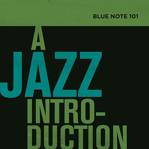 Blue Note 101: A Jazz Introduction by Various Artists