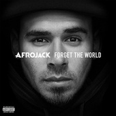 Forget The World von Afrojack