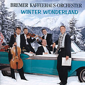 Winter Wonderland by Bremer Kaffeehaus-Orchester
