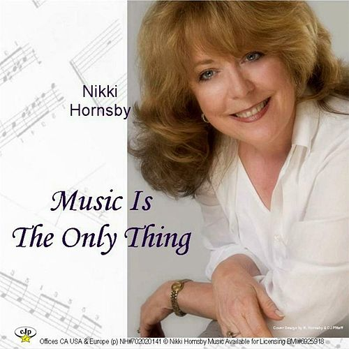Music Is the Only Thing by Nikki Hornsby