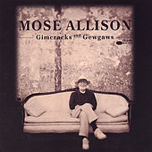 Gimcracks and Gewgaws by Mose Allison