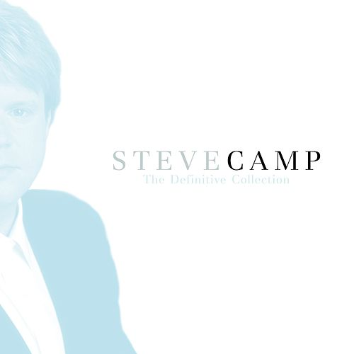 The Definitive Collection by Steve Camp