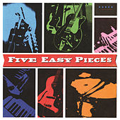 Five Easy Pieces by Five Easy Pieces