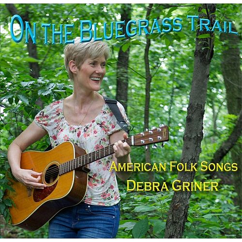 On the Bluegrass Trail by Debra Griner