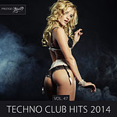Techno Club Hits 2014, Vol. 47 by Various Artists