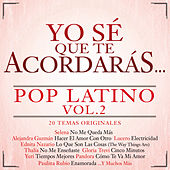 Yo Sé Que Te Acordarás Pop Latino von Various Artists