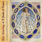 A Book of Hours  (feat. Theo Bleckmann, Shelley Hirsch, Phil Minton, Roscoe Mitchell) by Bob Ostertag