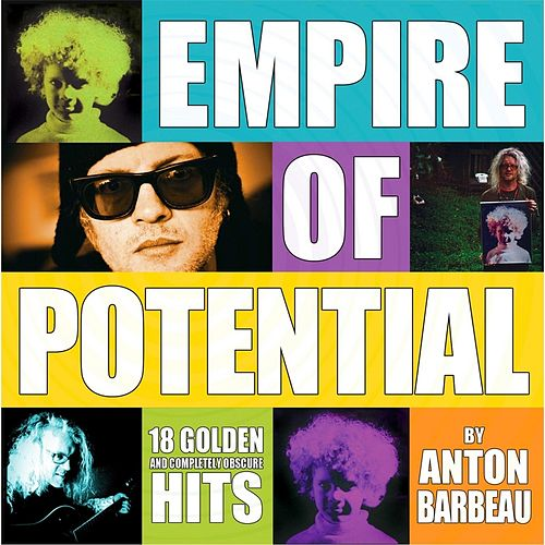 Empire of Potential by Anton Barbeau