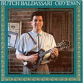 Old Town by Butch Baldassari