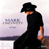 Wings by Mark Chesnutt