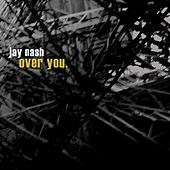 over you von Jay Nash