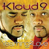 Yearning2Love by Kloud 9