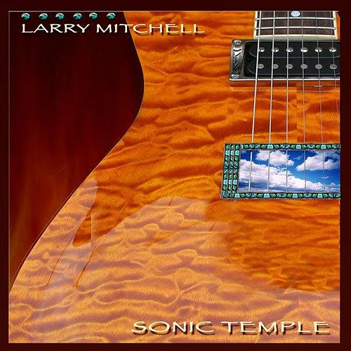 Sonic Temple by Larry Mitchell