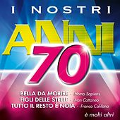 I nostri anni '70 by Various Artists