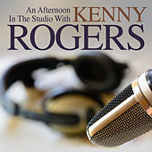 An Afternooon in the Studio With: Kenny Rogers by Kenny Rogers