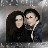 Everything Changes (Songs from the Rock Opera, Pt. 1) by Bonny