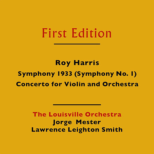 Roy Harris: Symphony 1933 (Symphony No. 1) & Concerto for Violin and Orchestra by Various Artists
