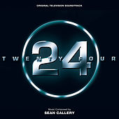 24 (Original Television Soundtrack) by Sean Callery
