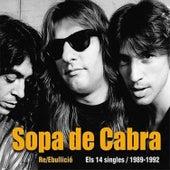 Re/Ebullició: Els 14 Singles / 1989-1992 by Sopa De Cabra