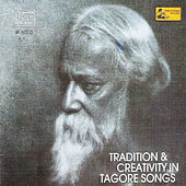 Tradition and Creativity in Tagore Songs by Various Artists