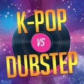 K-Pop vs. Dubstep by Various Artists