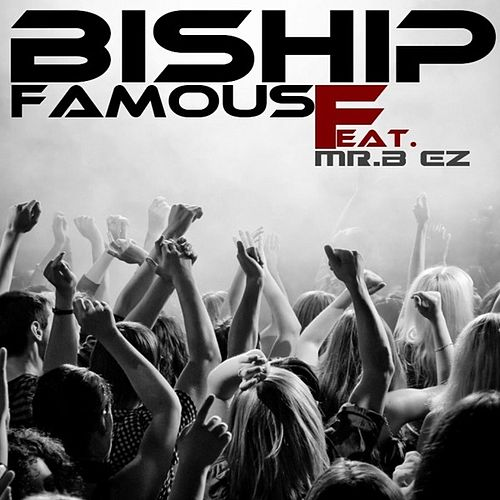 Famous by Bishop