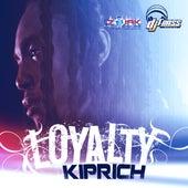 Loyalty - Single by Kiprich