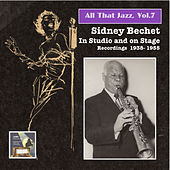 All That Jazz, Vol. 7: Sidney Bechet in Studio & On Stage by Sidney Bechet