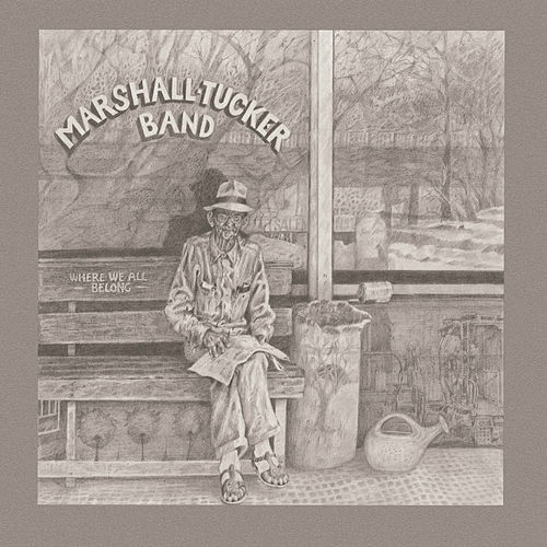 Where We All Belong by The Marshall Tucker Band