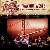 Way out West! Live from San Francisco 1973 by The Marshall Tucker Band