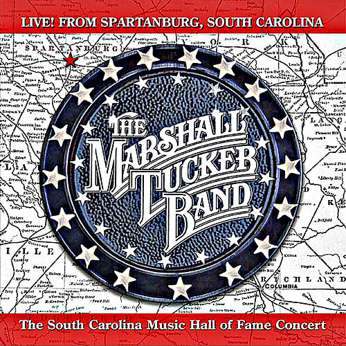 Live! From Spartanburg, South Carolina by The Marshall Tucker Band